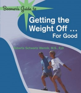 Boomer's Guide for Getting the Weight Off ... For Good by Roberta Schwartz Wennik, MS, RDN