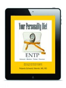 Your Personality Diet - ENTP by Roberta Schwartz Wennik, MS, RDN