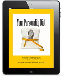 Your Personality Diet by Roberta Schwartz Wennik, MS, RDN