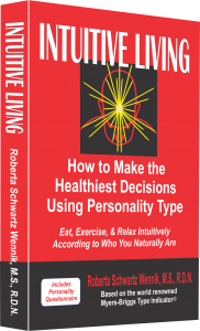Intuitive Living: How to Make the Healthiest Decisions Using Personality Type