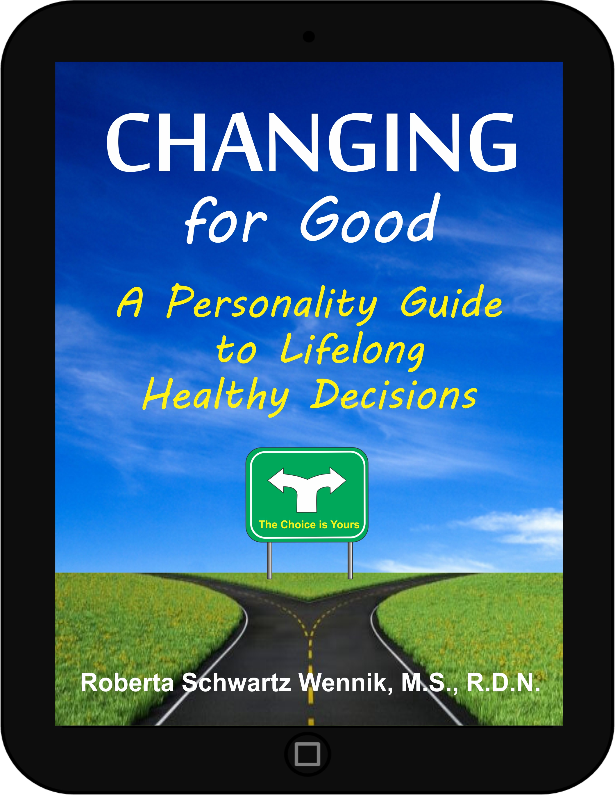 Changing for Good by Roberta Schwartz Wennik, MS, RDN