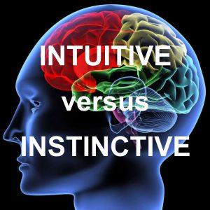 Intuitive versus Instinctive